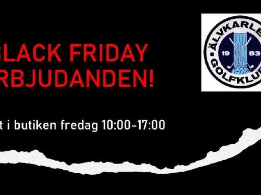 BLACK FRIDAY på Älvkarleby GK